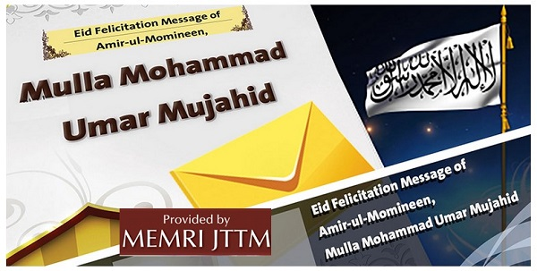 In Eid Al-Fitr Message, Taliban Leader Mullah Omar Urges Muslims To Donate For Jihad, Quotes Prophet Muhammad: 'Whosoever Has Equipped A Fighter In The Path Of Allah... Verily He Has Participated In Jihad'